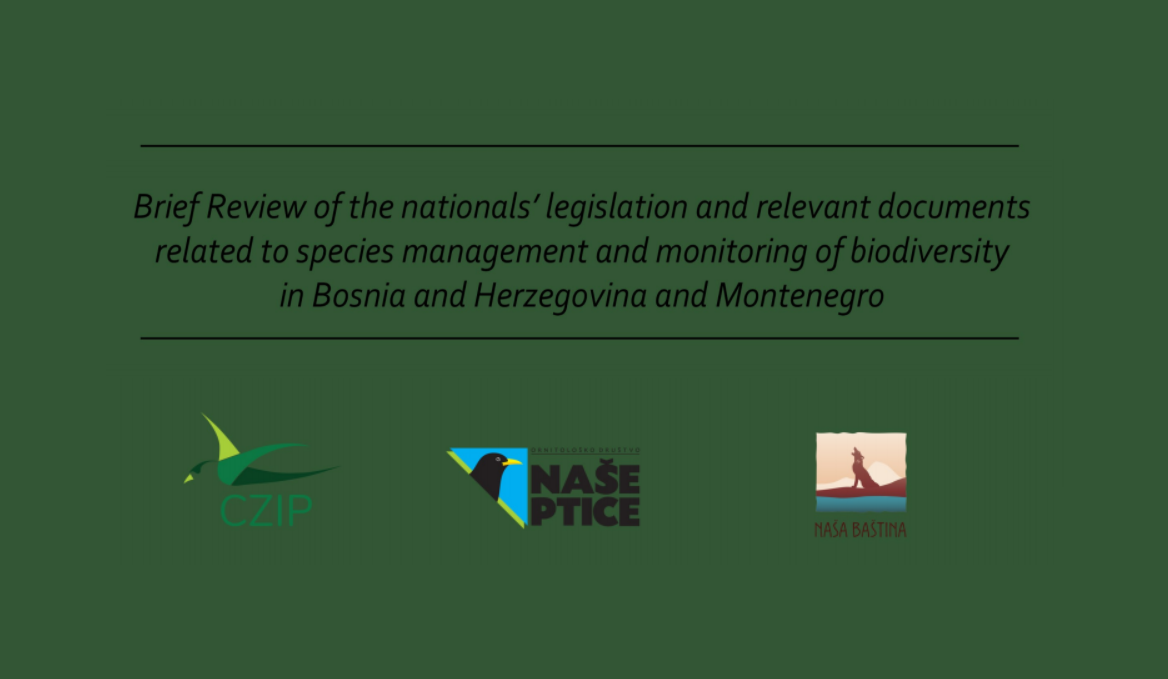 Brief Review of the nationals' legislation and relevant documents related to species management and monitoring of biodiversity in Bosnia and Herzegovina and Montenegro